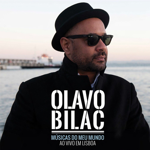 OLAVO BILAC – AS MÚSICAS DO MEU MUNDO