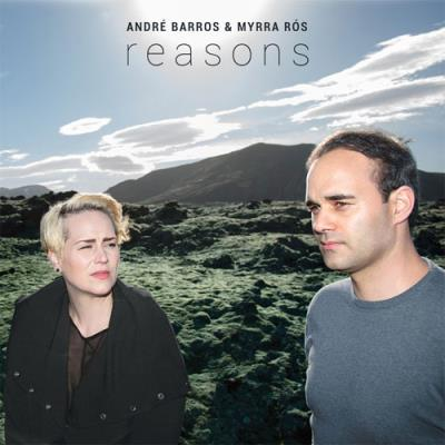 André Barros & Myrra Rós – Reasons