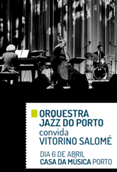 ORQUESTRA JAZZ DO PORTO CONVIDA VITORINO SALOMÉ