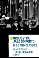 ORQUESTRA JAZZ DO PORTO: BIG BAND CLASSICS