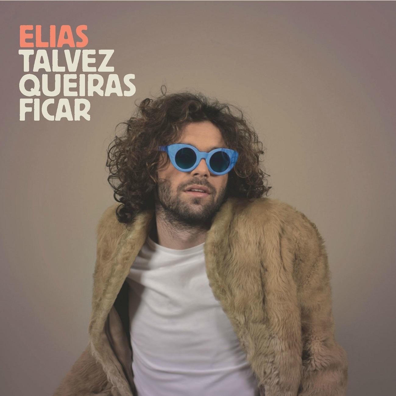 Elias – Talvez Queiras Ficar