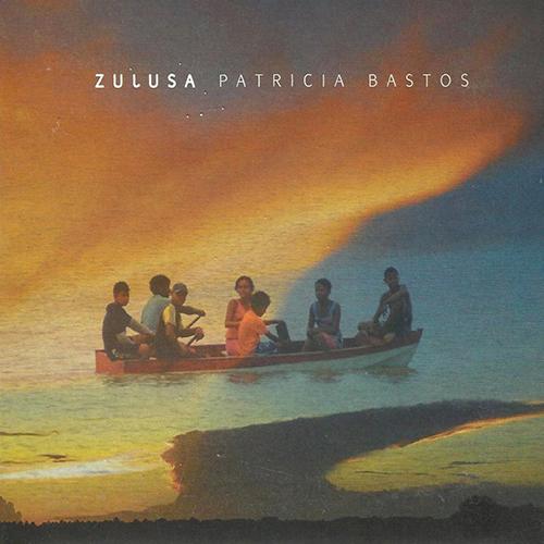 PATRICIA BASTOS – ZULUSA