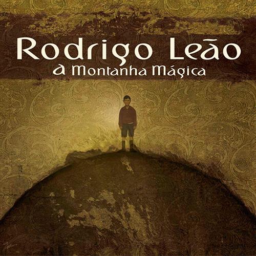 RODRIGO LEÃO – MONTANHA MAGICA