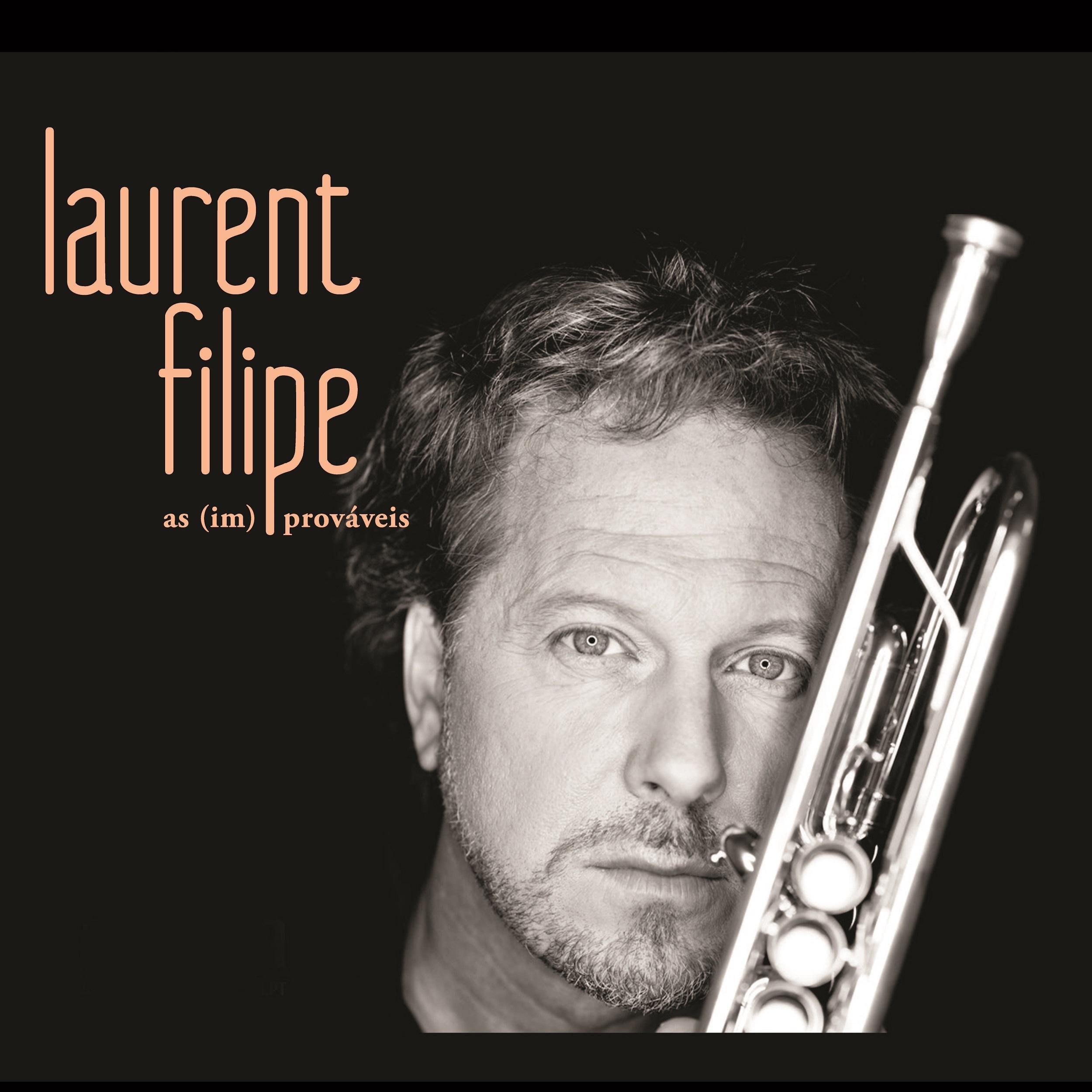 Laurent Filipe – As (Im)prováveis