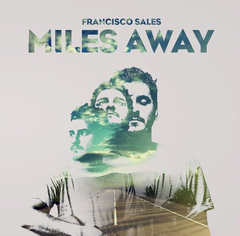 Francisco Sales – Miles Away