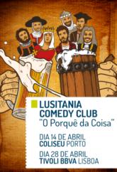 LUSITÂNIA COMEDY CLUB – O PORQUÊ DA COISA