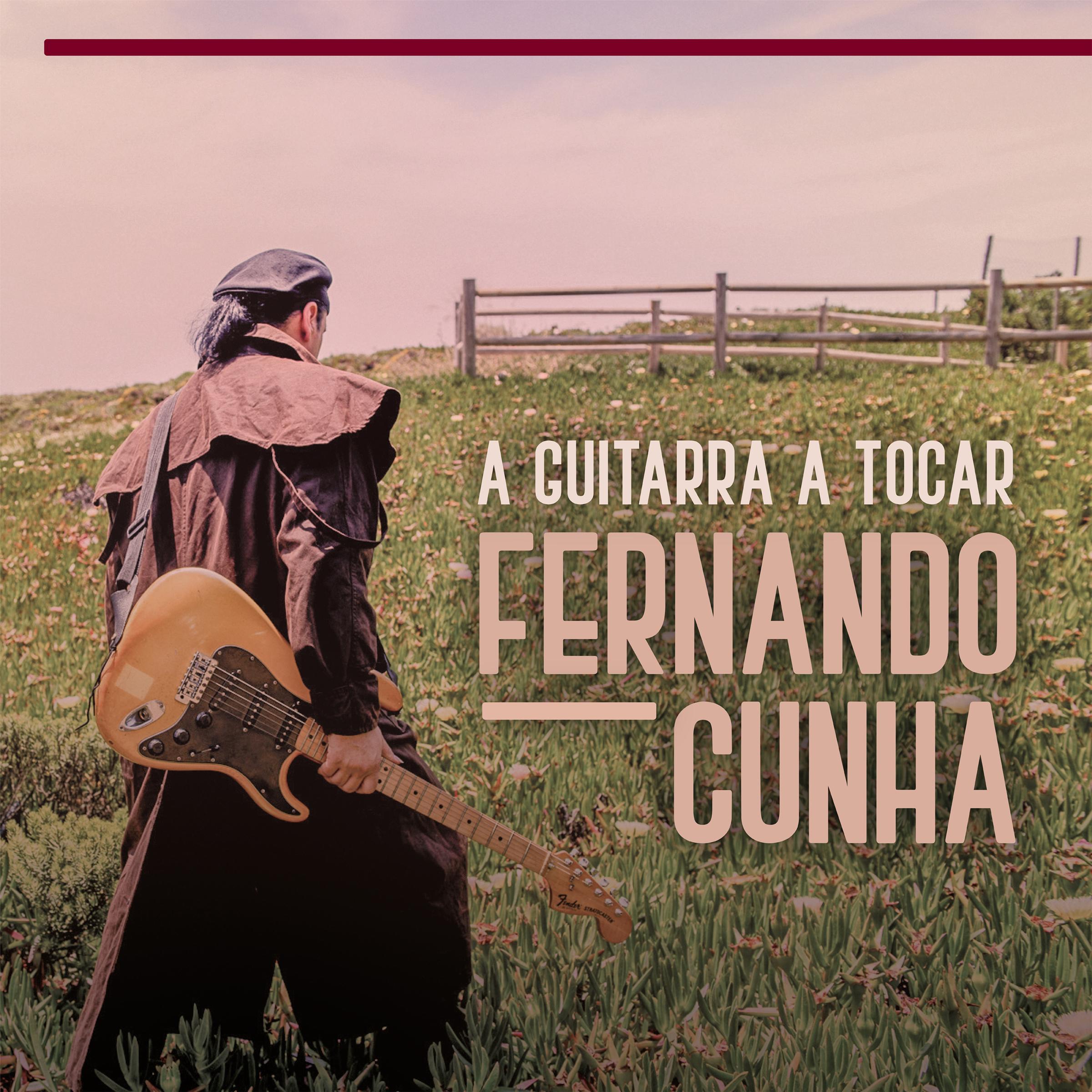Fernando Cunha – A Guitarra a tocar