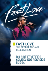 Fastlove : The George Michael Celebration
